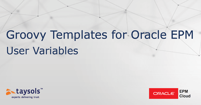 Oracle EPM Cloud: Groovy Templates - User Variables