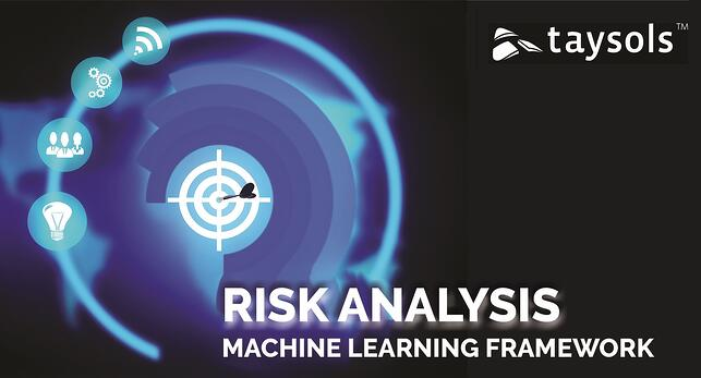 TAYSOLS RISK ANALYSIS MACHINE LEARNING FRAMEWORK