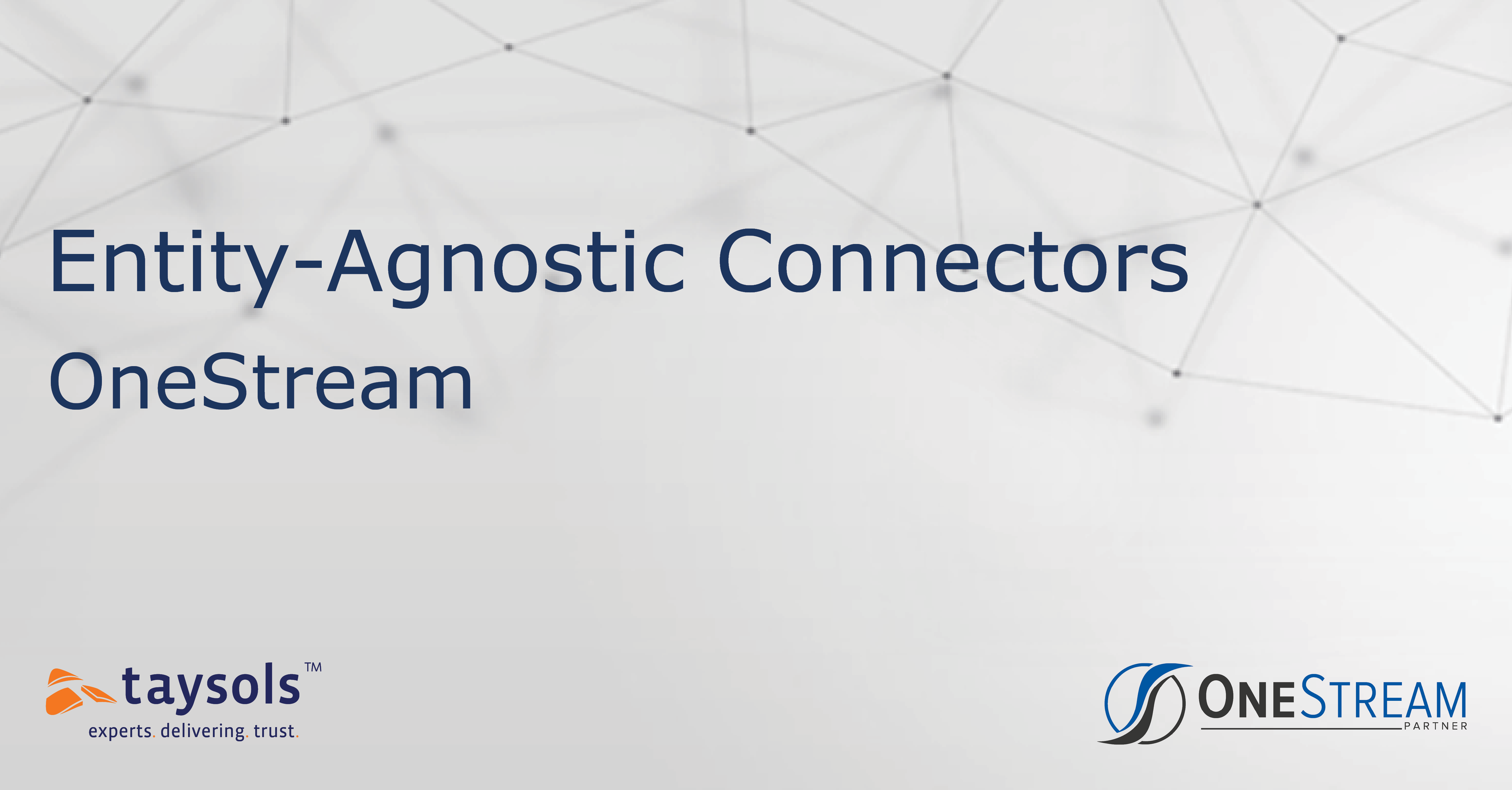 OneStream: Entity-Agnostic Connectors