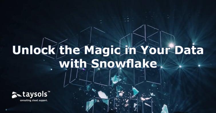 Taysols_Blog_Snowflake_Unlock_Magic-1