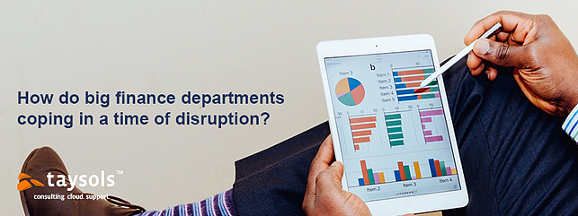 How do big finance departments cope in a time of disruption?