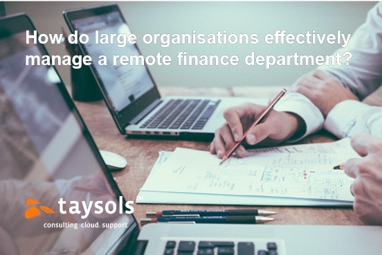 How do large organisations effectively manage a remote finance department?
